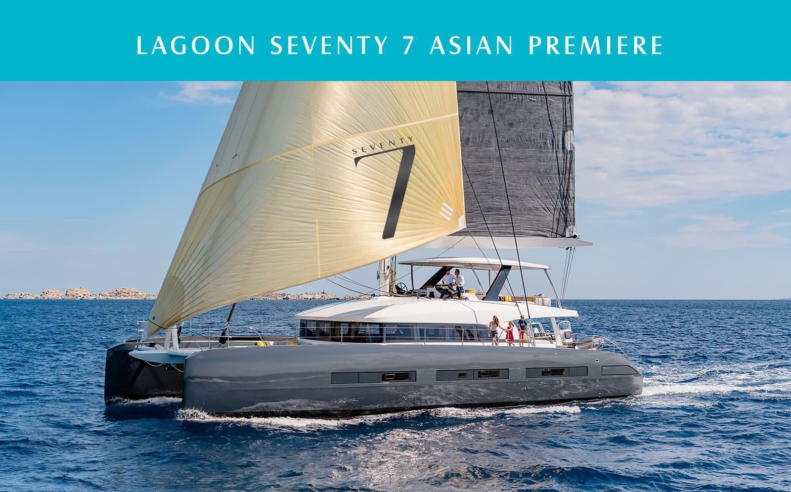 Lagoon Seventy 7 Asian Premiere